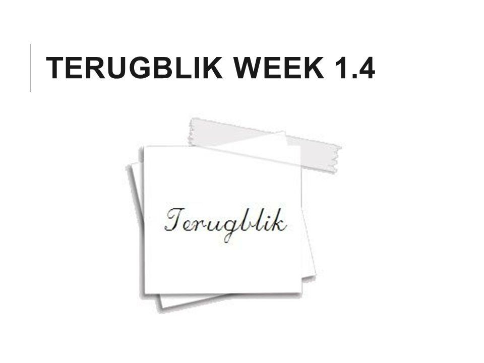 Terugblik week 1.4