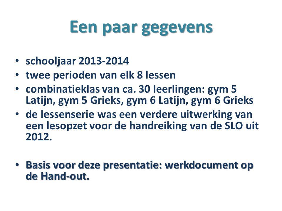 Een paar gegevens schooljaar 2013-2014 twee perioden van elk 8 lessen