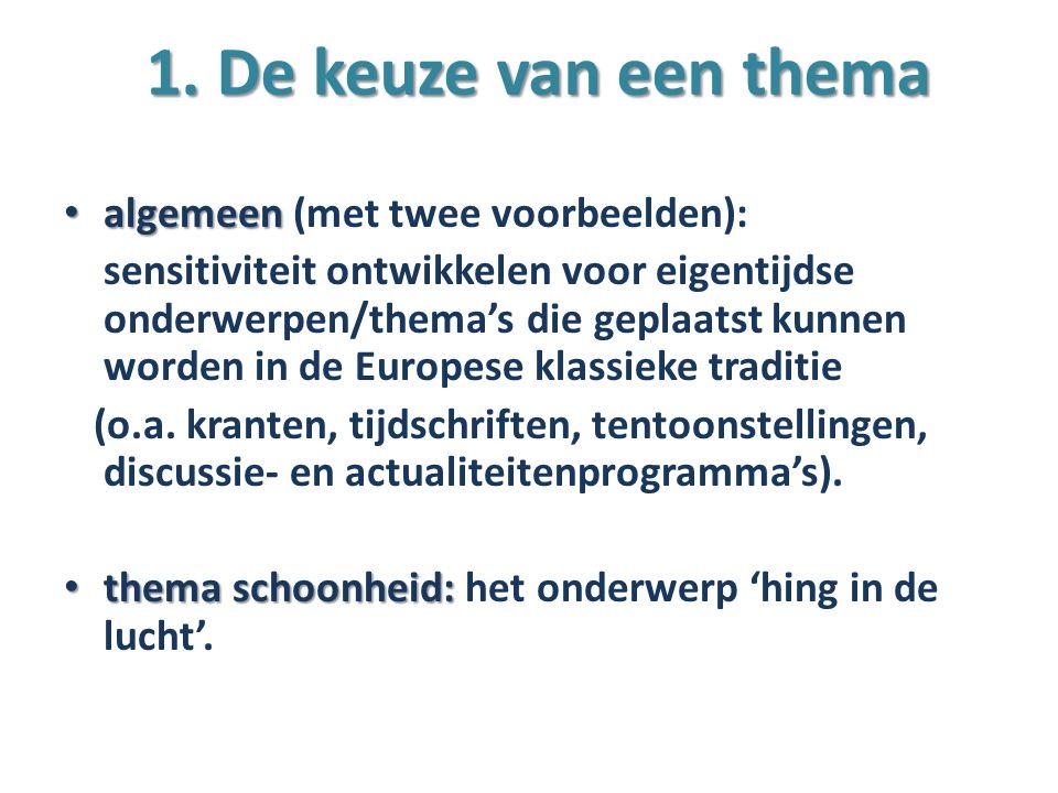 1. De keuze van een thema algemeen (met twee voorbeelden):