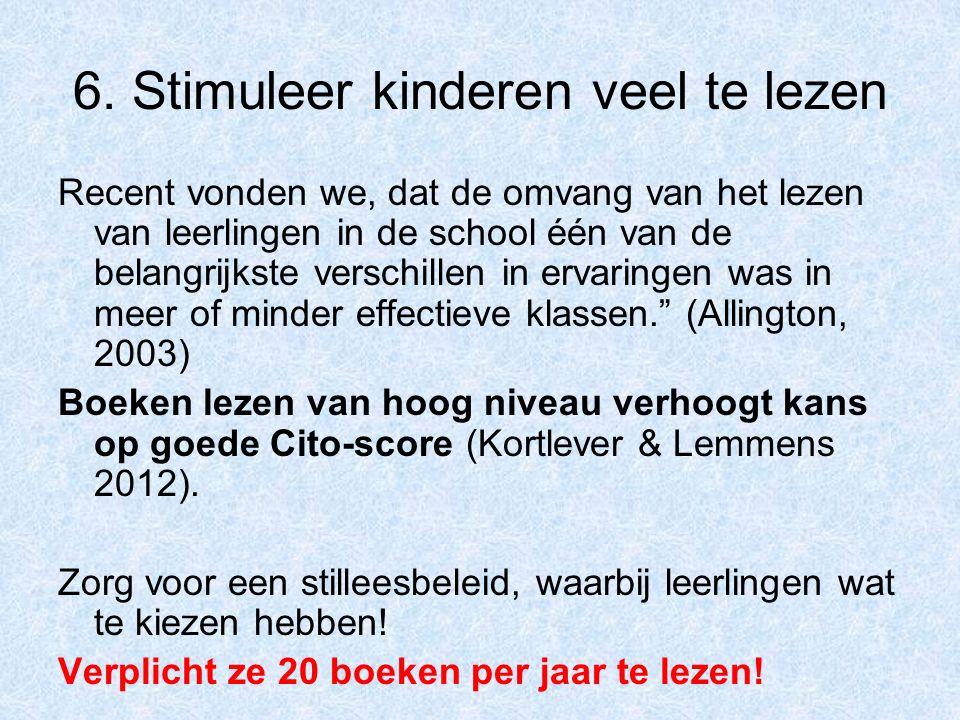 6. Stimuleer kinderen veel te lezen