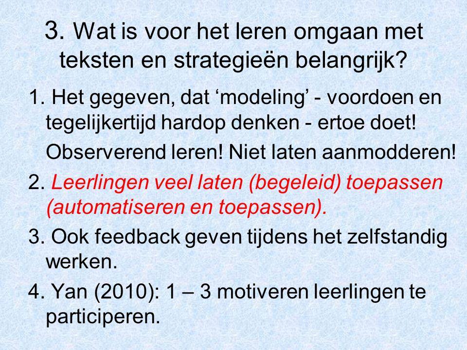 3. Wat is voor het leren omgaan met teksten en strategieën belangrijk