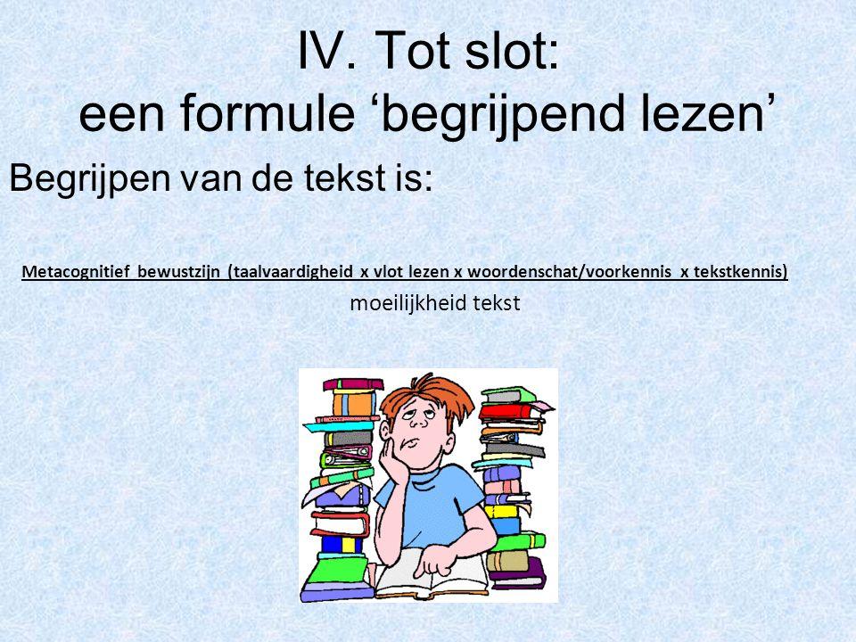 IV. Tot slot: een formule 'begrijpend lezen'