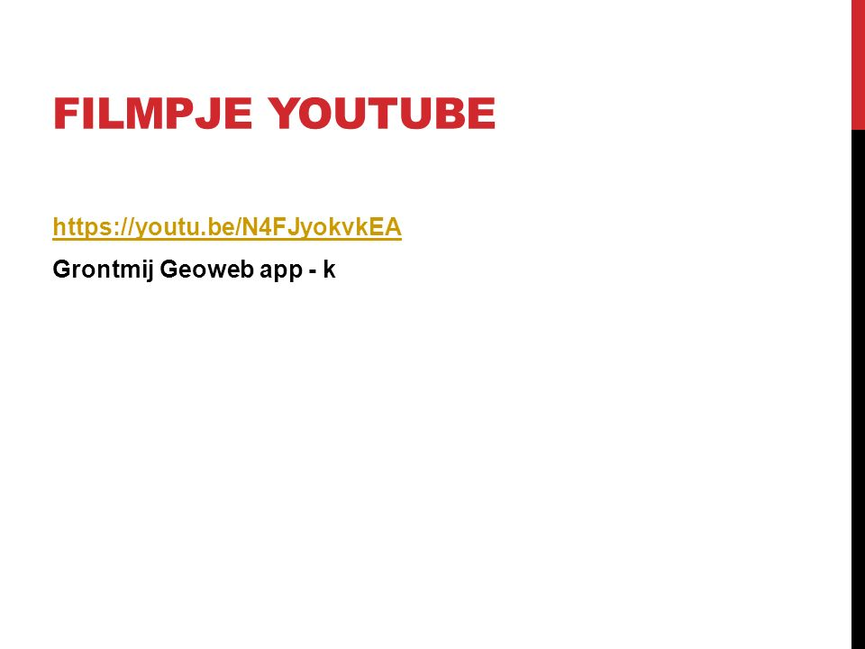 Filmpje youtube https://youtu.be/N4FJyokvkEA Grontmij Geoweb app - k