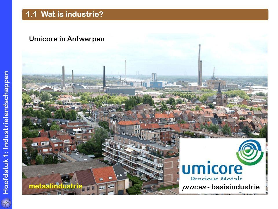 1.1 Wat is industrie Umicore in Antwerpen