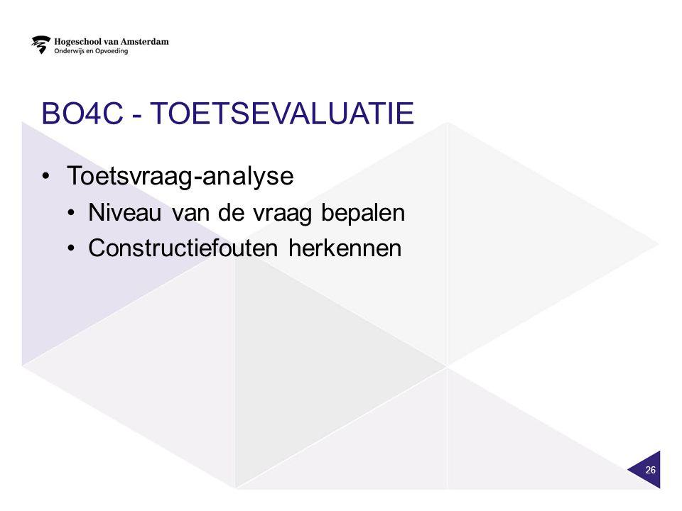 BO4c - toetsevaluatie Toetsvraag-analyse Niveau van de vraag bepalen