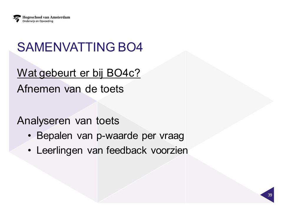 SAMENVATTING BO4 Wat gebeurt er bij BO4c Afnemen van de toets