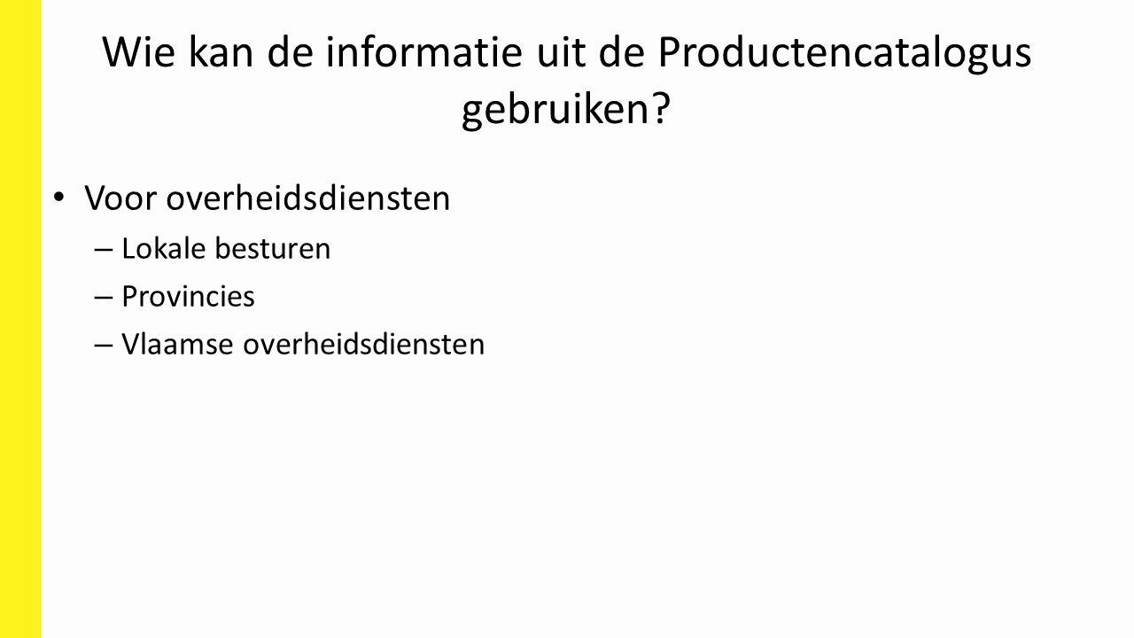 Wie kan de informatie uit de Productencatalogus gebruiken