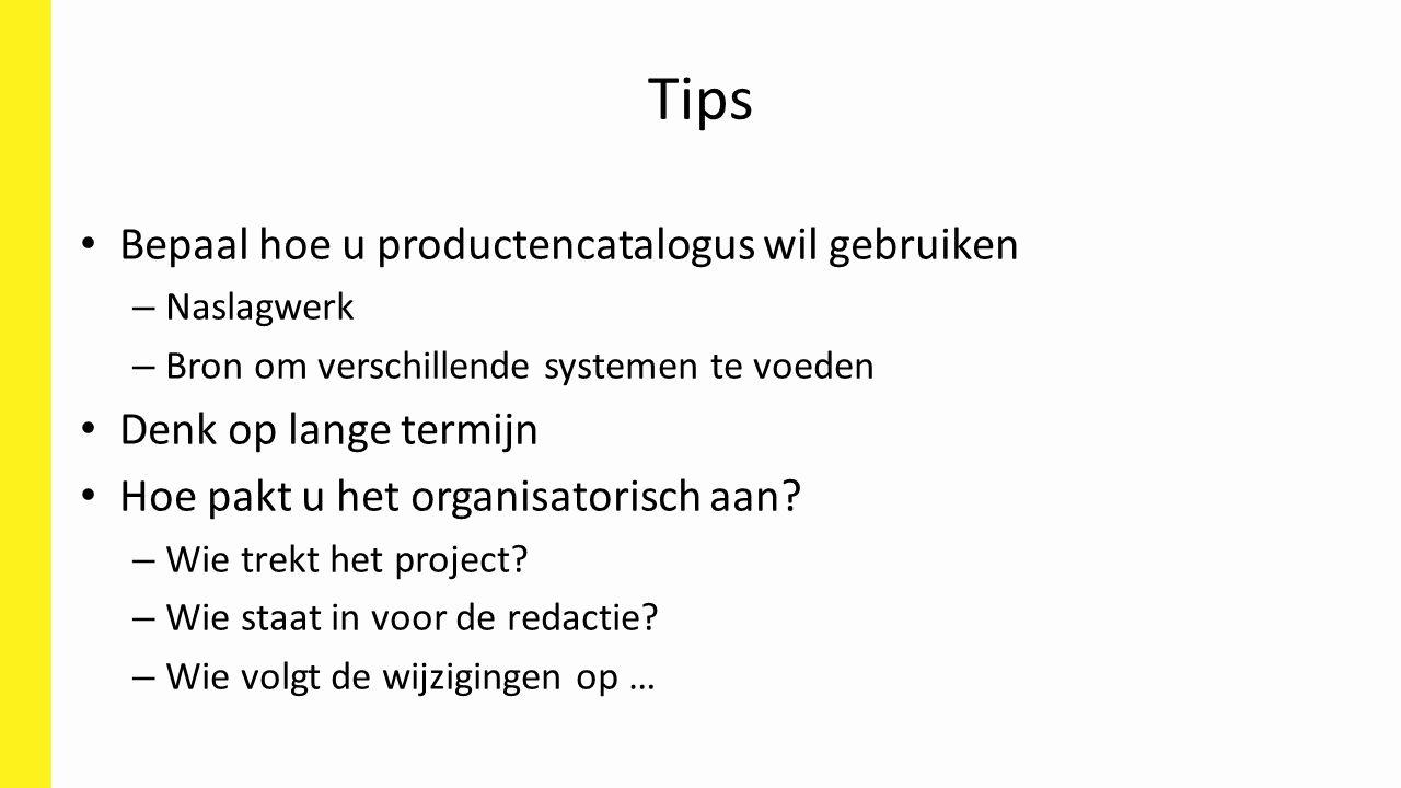 Tips Bepaal hoe u productencatalogus wil gebruiken