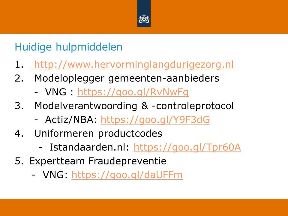 Huidige hulpmiddelen http://www.hervorminglangdurigezorg.nl