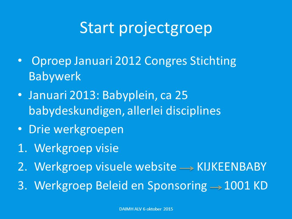 Start projectgroep Oproep Januari 2012 Congres Stichting Babywerk