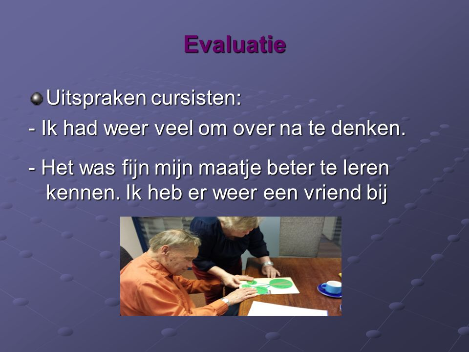 Evaluatie Uitspraken cursisten: