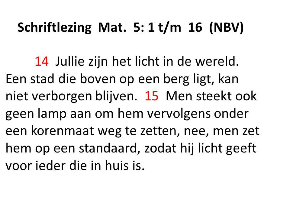 Schriftlezing Mat. 5: 1 t/m 16 (NBV)