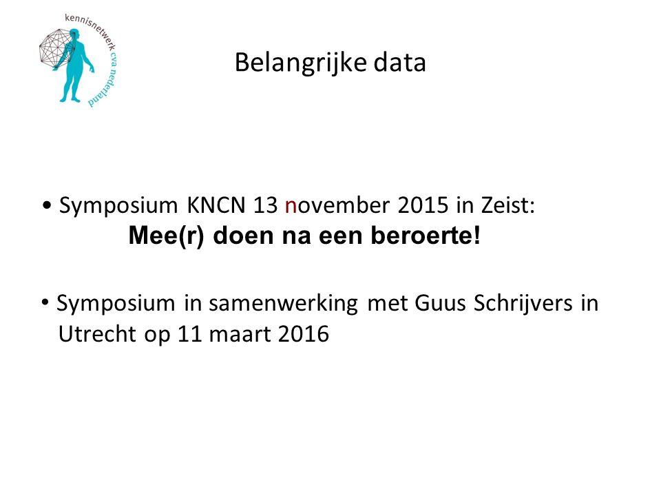 Belangrijke data Symposium KNCN 13 november 2015 in Zeist: Mee(r) doen na een beroerte!