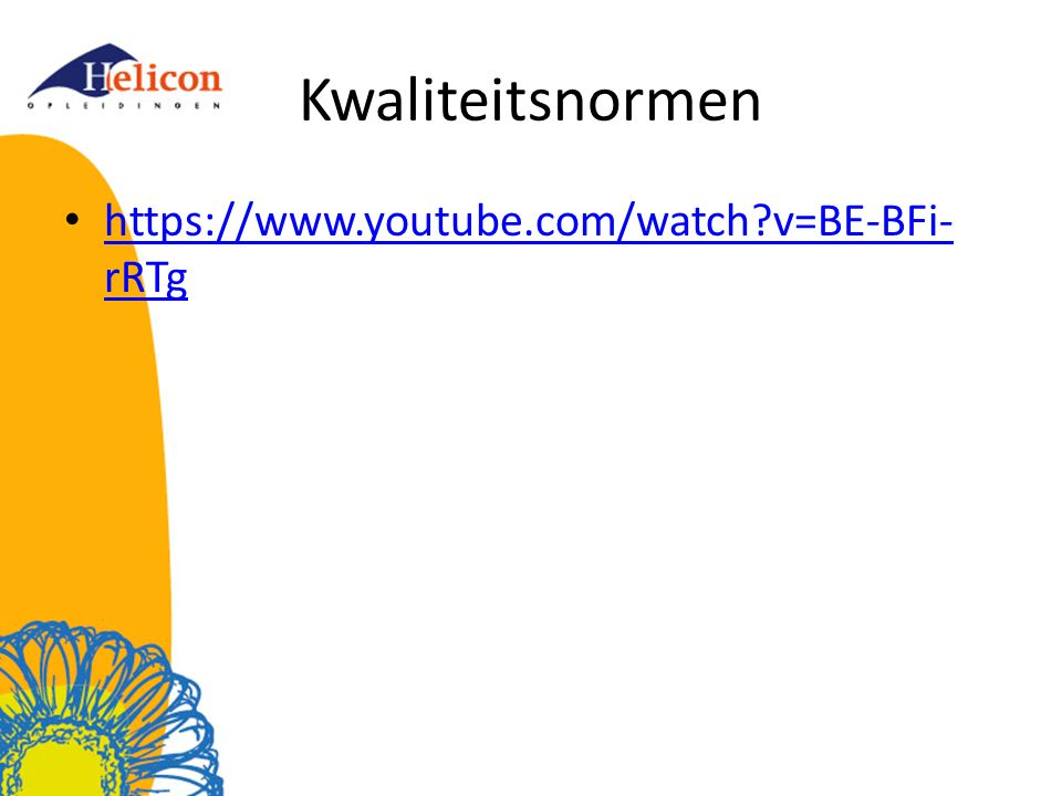 Kwaliteitsnormen https://www.youtube.com/watch v=BE-BFi-rRTg