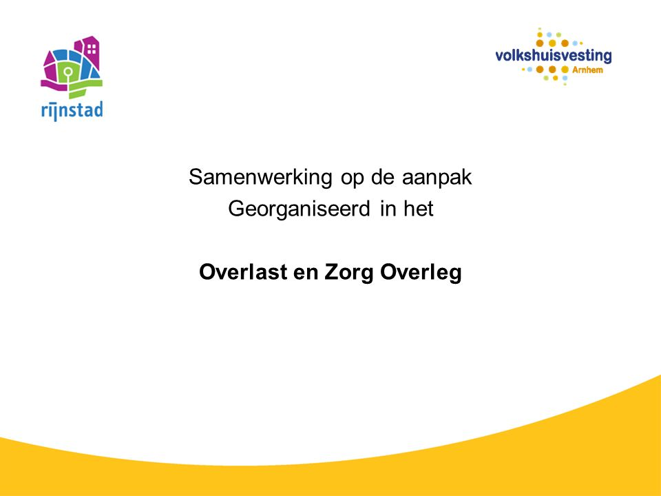 Kernpartners Ozo Gemeente Arnhem (wijkregisseur) Woningcorporaties. St. Rijnstad Zorgcoördinator.