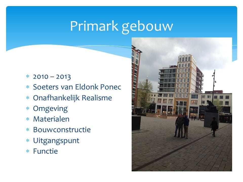 Primark gebouw 2010 – 2013 Soeters van Eldonk Ponec