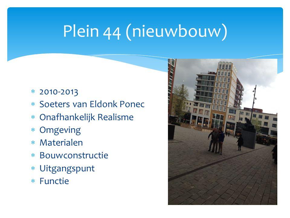 Plein 44 (nieuwbouw) 2010-2013 Soeters van Eldonk Ponec