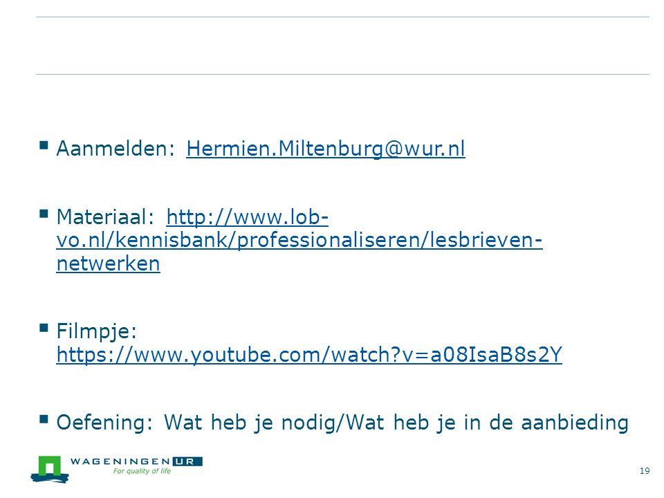 Aanmelden: Hermien.Miltenburg@wur.nl