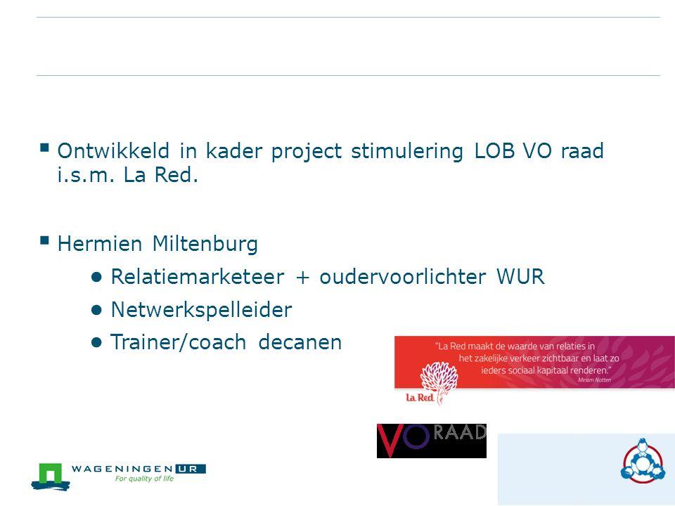 Ontwikkeld in kader project stimulering LOB VO raad i.s.m. La Red.