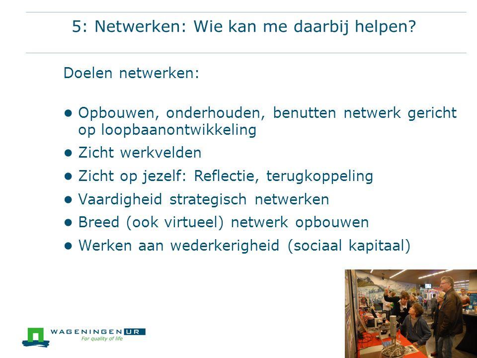 5: Netwerken: Wie kan me daarbij helpen