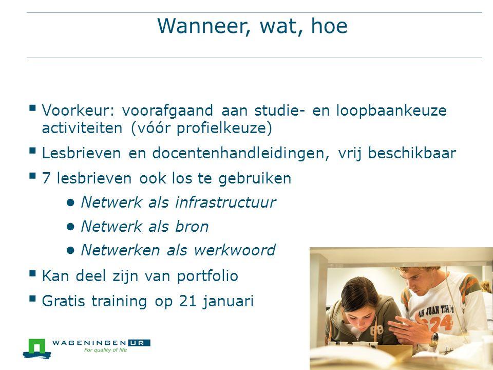 Wanneer, wat, hoe Voorkeur: voorafgaand aan studie- en loopbaankeuze activiteiten (vóór profielkeuze)