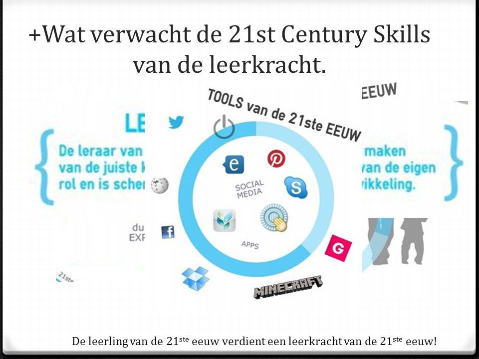 +Wat verwacht de 21st Century Skills van de leerkracht.