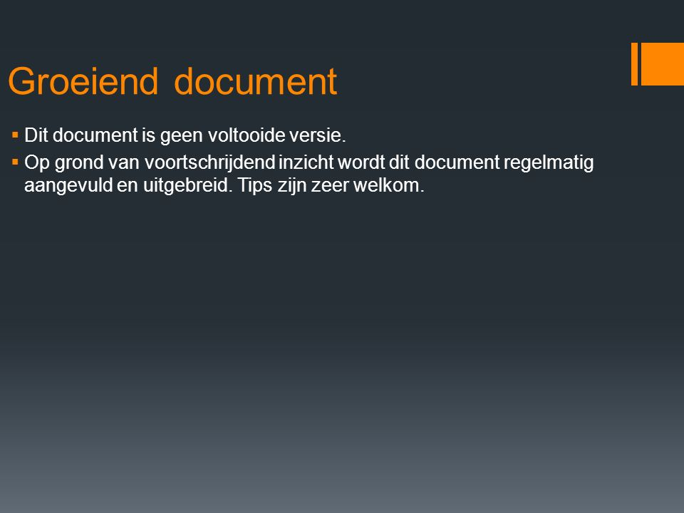 Groeiend document Dit document is geen voltooide versie.