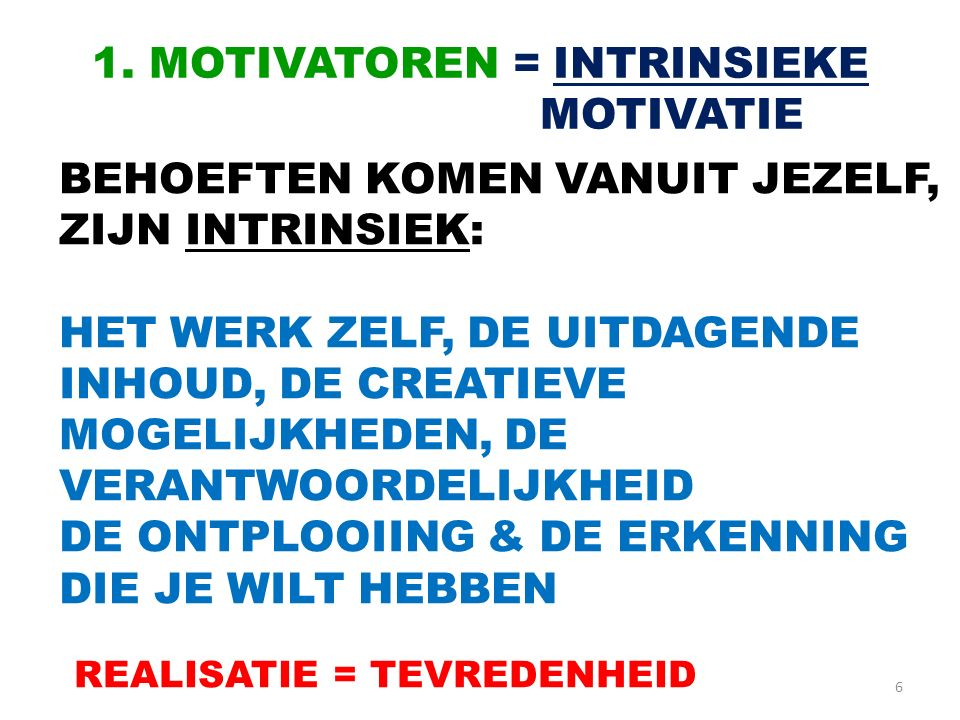 1. MOTIVATOREN = INTRINSIEKE MOTIVATIE