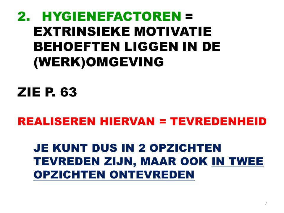 HYGIENEFACTOREN = EXTRINSIEKE MOTIVATIE