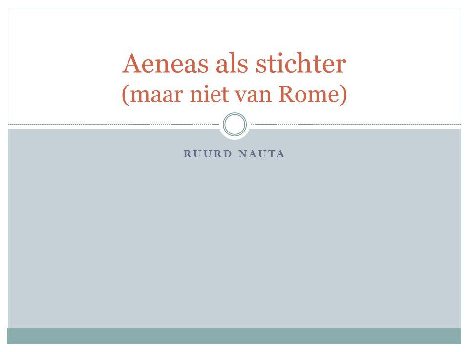 Aeneas als stichter (maar niet van Rome)