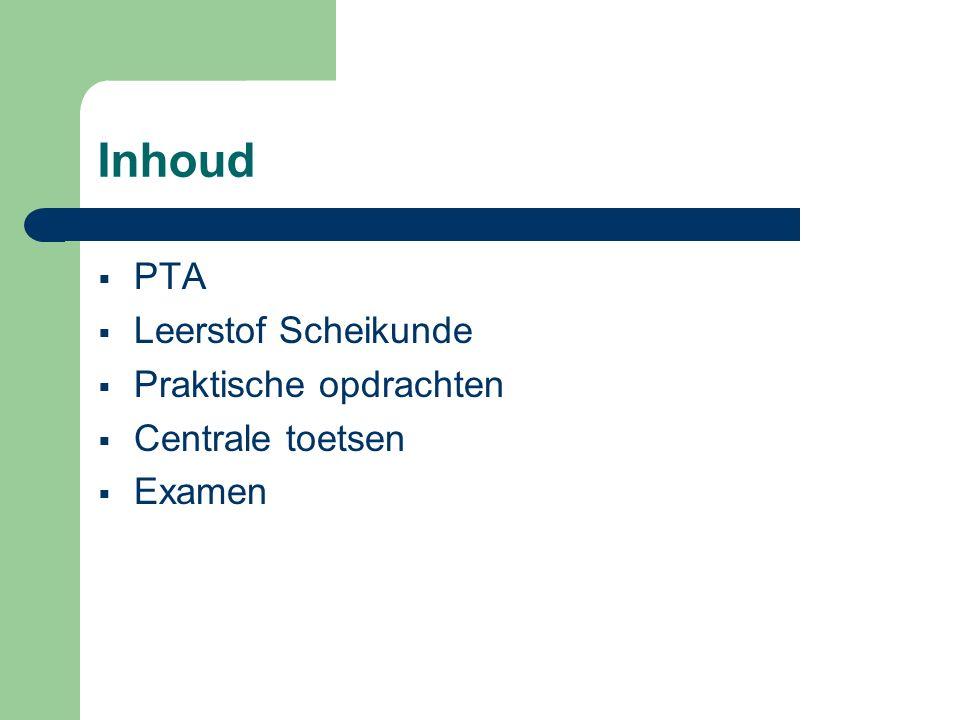 Inhoud PTA Leerstof Scheikunde Praktische opdrachten Centrale toetsen