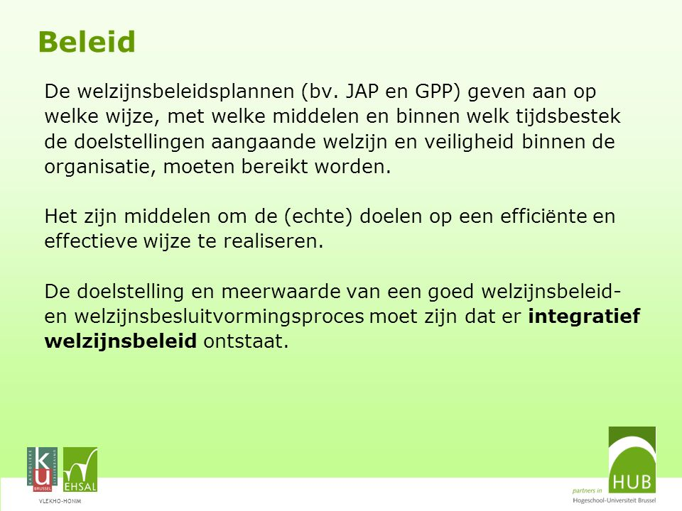 Beleid De welzijnsbeleidsplannen (bv. JAP en GPP) geven aan op