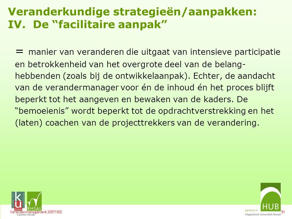 Veranderkundige strategieën/aanpakken: IV. De facilitaire aanpak