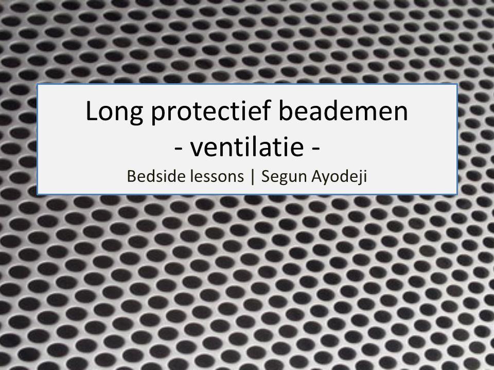 Long protectief beademen - ventilatie - Bedside lessons | Segun Ayodeji