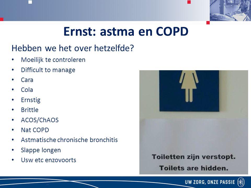 Ernst: astma en COPD Hebben we het over hetzelfde