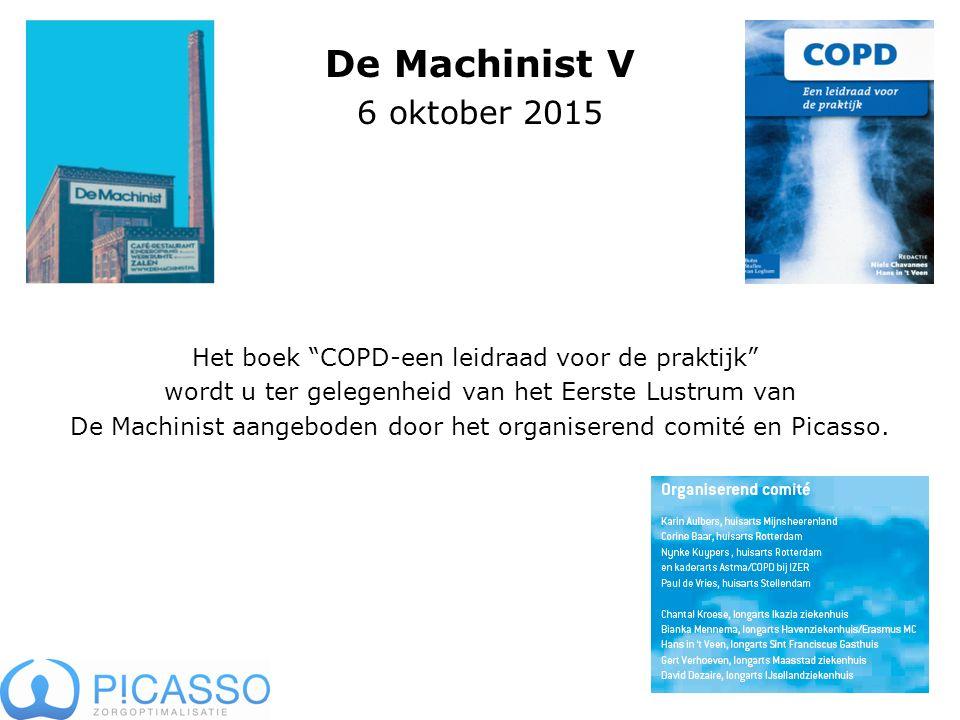De Machinist V 6 oktober 2015. Het boek COPD-een leidraad voor de praktijk wordt u ter gelegenheid van het Eerste Lustrum van.