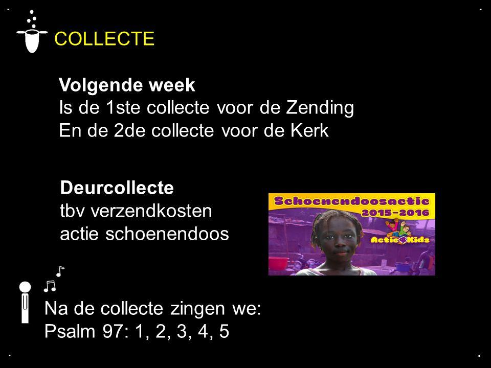 COLLECTE Volgende week Is de 1ste collecte voor de Zending