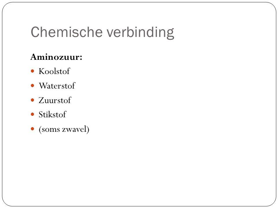 Chemische verbinding Aminozuur: Koolstof Waterstof Zuurstof Stikstof