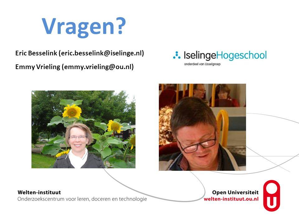 Vragen Eric Besselink (eric.besselink@iselinge.nl) Emmy Vrieling (emmy.vrieling@ou.nl)