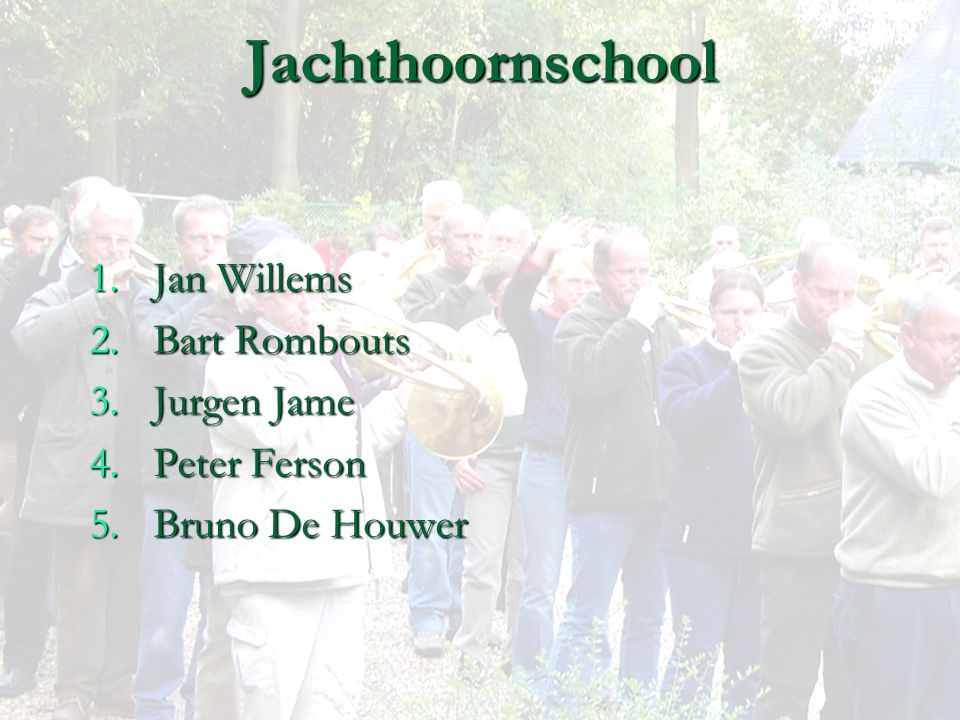 Jachthoornschool Jan Willems Bart Rombouts Jurgen Jame Peter Ferson