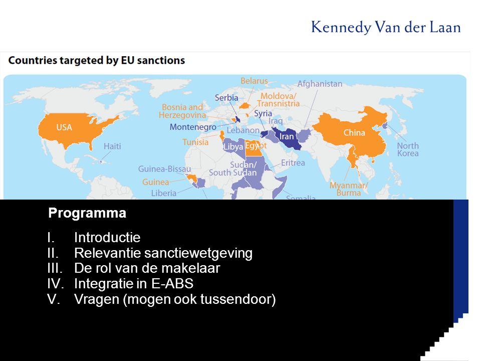 Programma Introductie. Relevantie sanctiewetgeving. De rol van de makelaar. Integratie in E-ABS.
