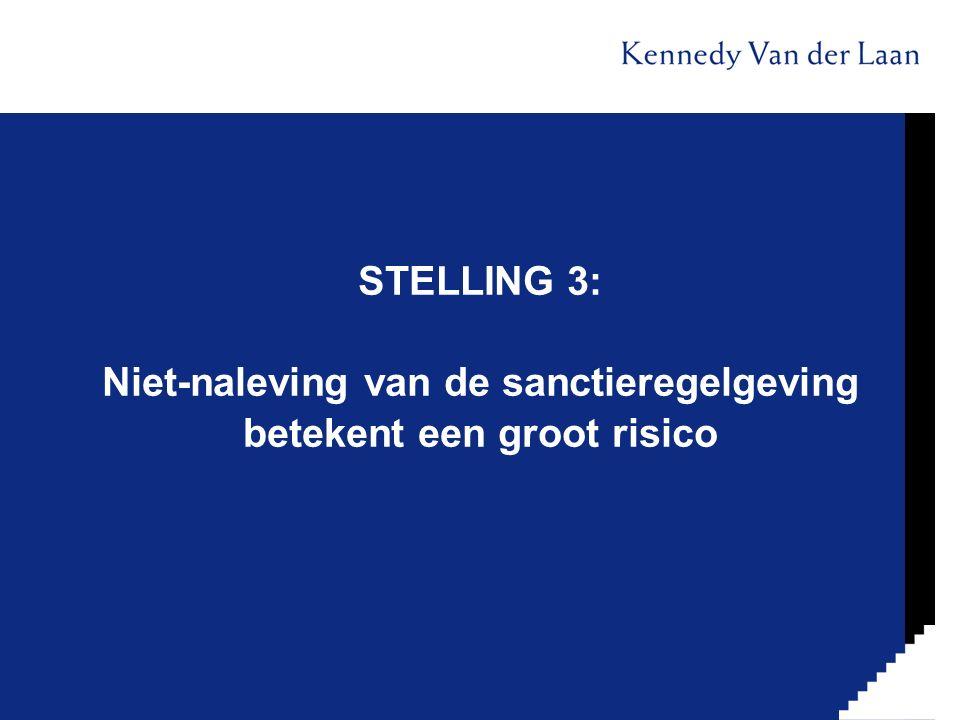STELLING 3: Niet-naleving van de sanctieregelgeving betekent een groot risico