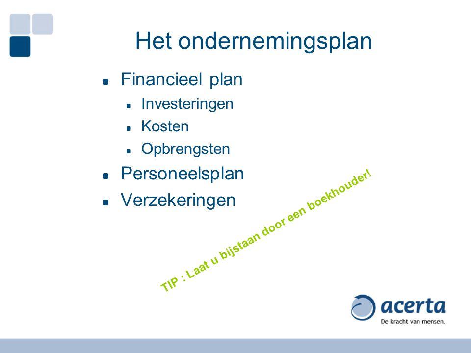 Het ondernemingsplan Financieel plan Personeelsplan Verzekeringen