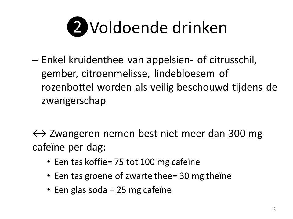 ❷Voldoende drinken