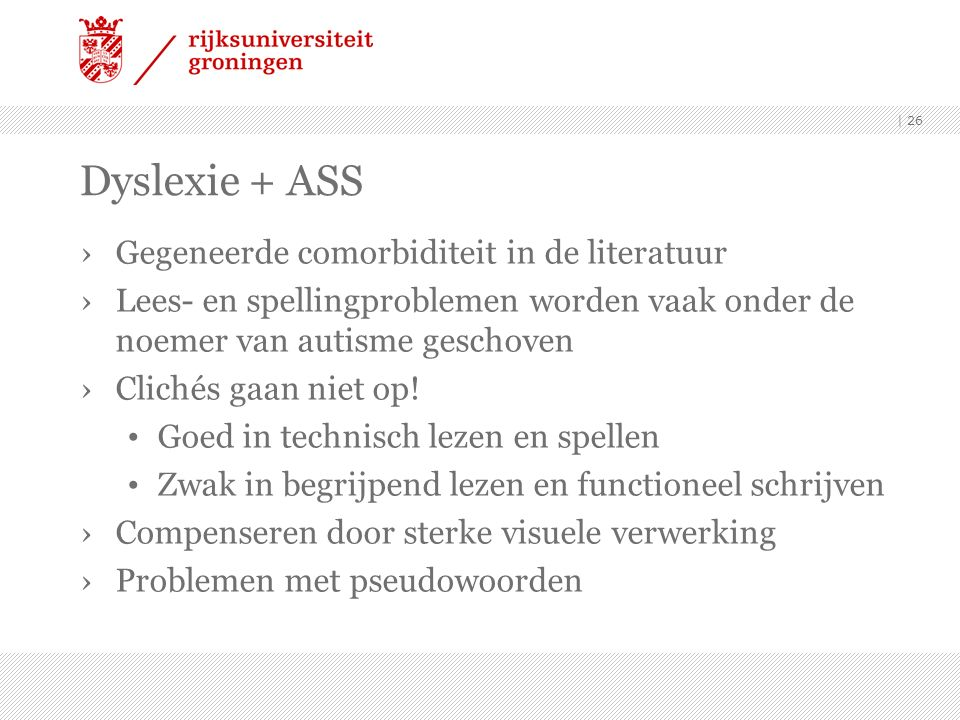 Dyslexie + ASS Gegeneerde comorbiditeit in de literatuur
