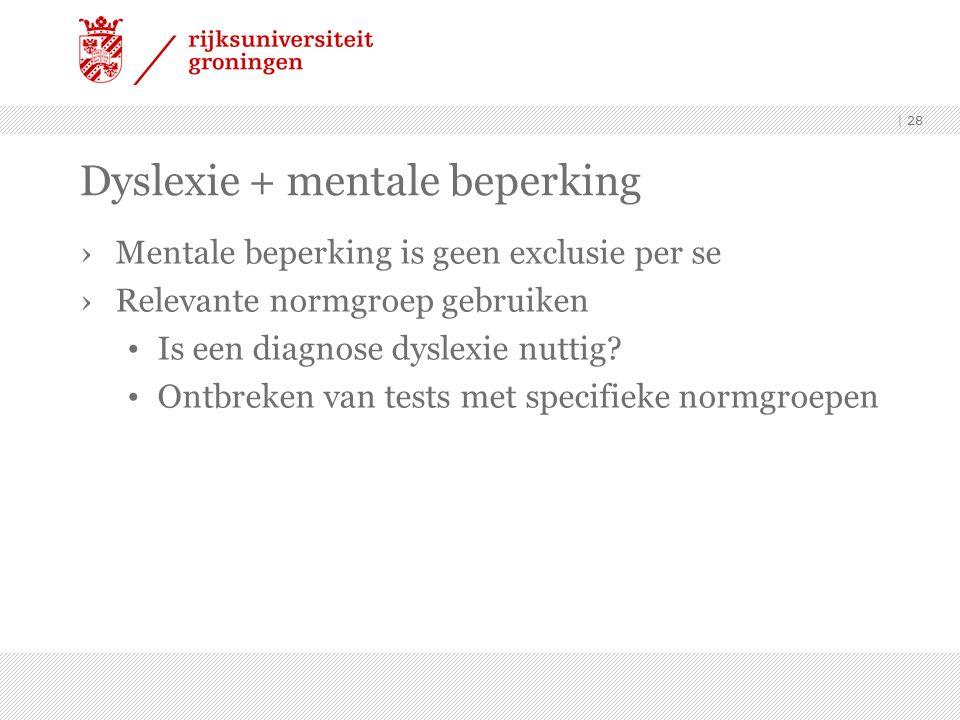 Dyslexie + mentale beperking