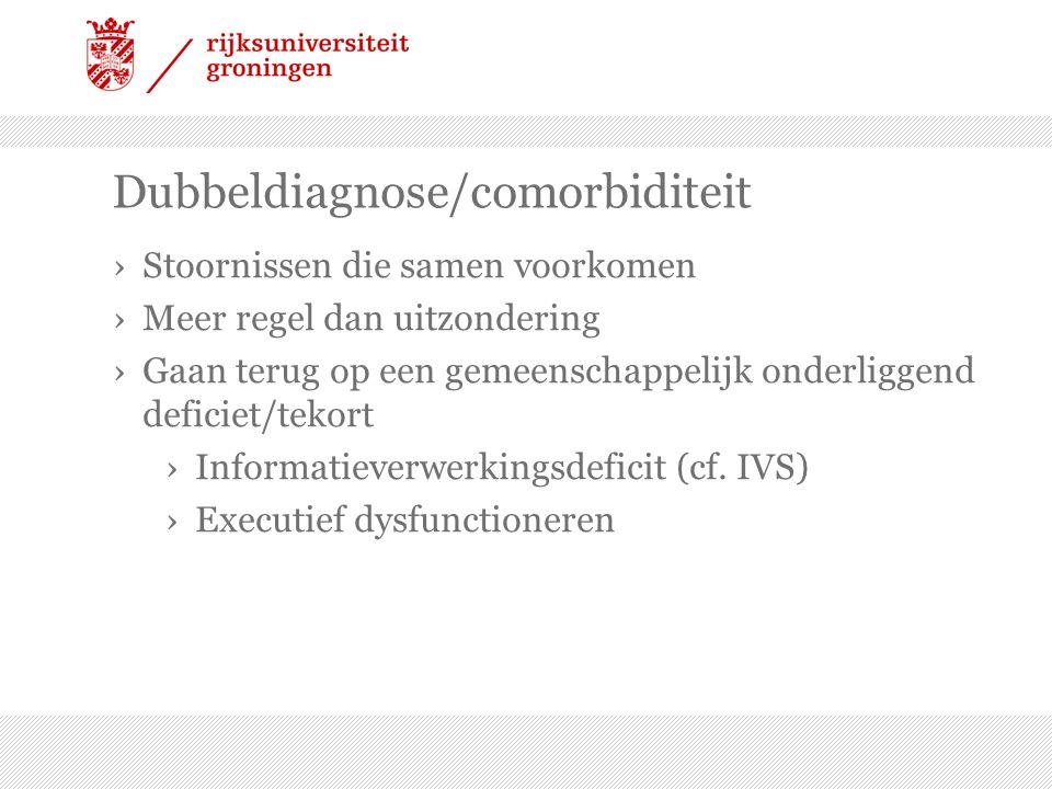 Dubbeldiagnose/comorbiditeit
