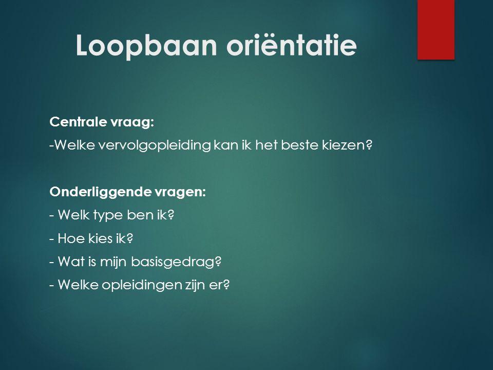 Loopbaan oriëntatie Centrale vraag: