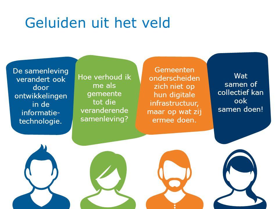 Geluiden uit het veld De samenleving verandert ook door ontwikkelingen. in de informatie-technologie.