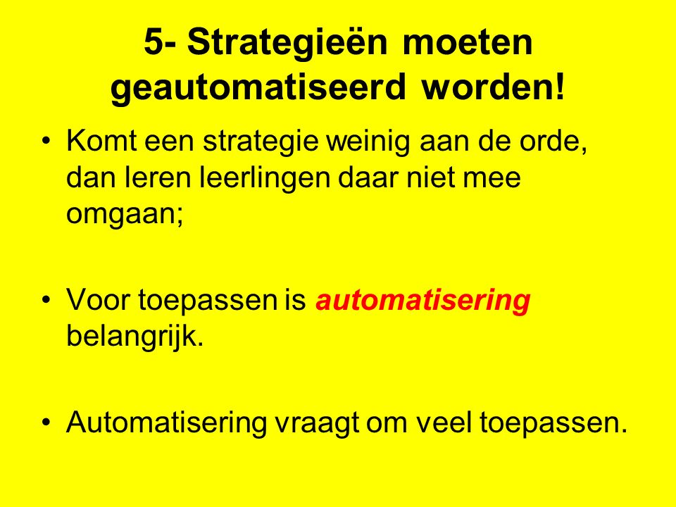 5- Strategieën moeten geautomatiseerd worden!